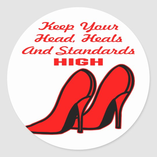 Keep Your Head, Heals And Standards High Classic Round Sticker