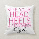 Keep Your Head Heels & Standards High Pillow