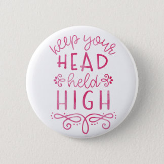 Keep Your Head Held High Motivational Typography Button
