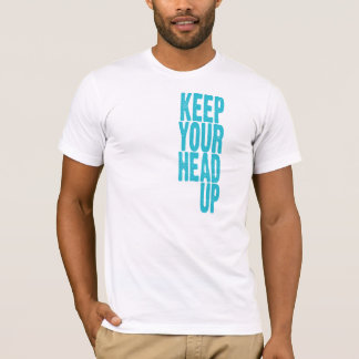 Keep Your Head Up (bright blue) T-Shirt