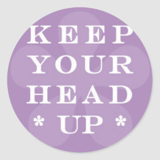 Keep Your Head Up on Purple Flower Classic Round Sticker
