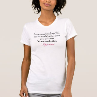 """""""Keep your head up!"""" workout shirt. T-Shirt"""