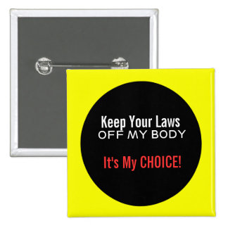 Keep Your Laws Off My Body Button