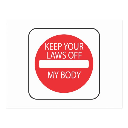 Keep Your Laws Off My Body Postcard