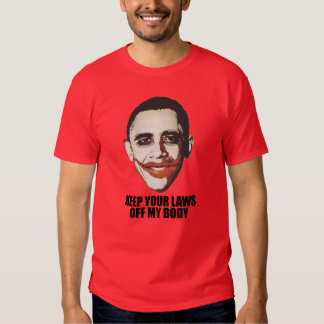 Keep your laws off my body tshirt
