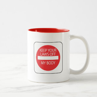 Keep Your Laws Off My Body Two-Tone Coffee Mug