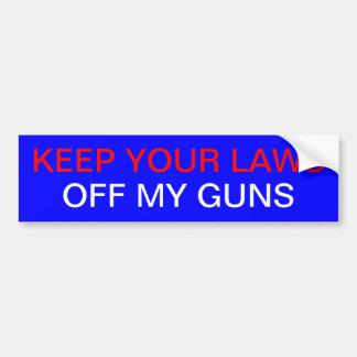 KEEP YOUR LAWS OFF MY GUNS BUMPER STICKER