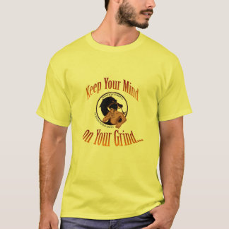 Keep Your Mind On Your Grind Tee Mens