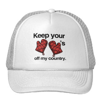 Keep your Mitts off my country -.png Trucker Hat