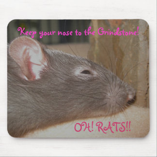 Keep your nose to the grindstone mouse pad