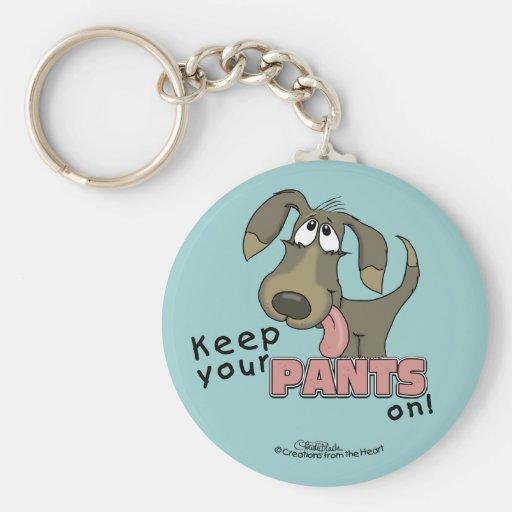 Keep Your PANTS On!- Dog Keychain
