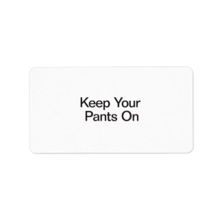 Keep Your Pants On Labels