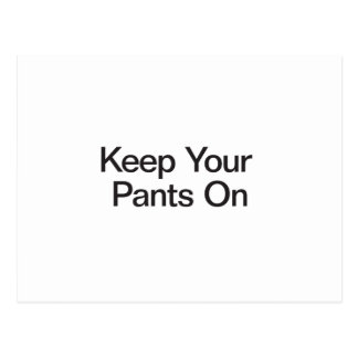 Keep Your Pants On Postcard