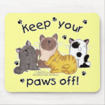 Keep Your Paws Off (cats) Mousepad