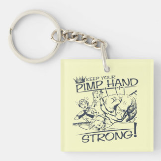 Keep Your Pimp Hand Strong Keychain