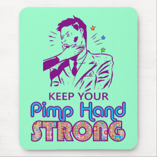 Keep Your Pimp Hand Strong Mouse Pad