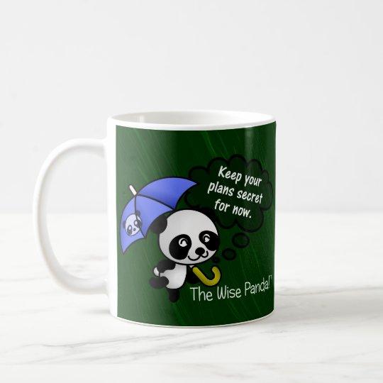 Keep your plans secret for now coffee mug
