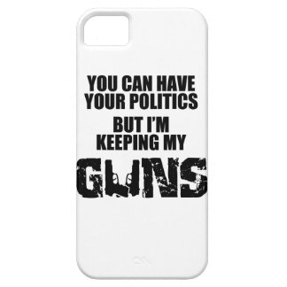 Keep Your Politics, I'm Keeping My Guns iPhone 5 Cover