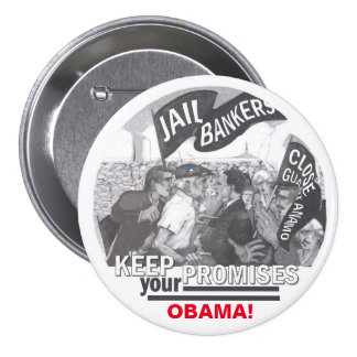 Keep your Promises Obama! Pinback Button