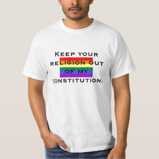 Keep your religion out of my constitut... T-Shirt