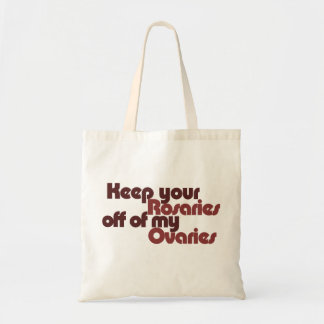 Keep your Rosaries off of my Ovaries Canvas Bag