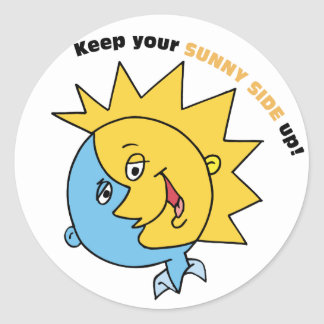 Keep Your Sunny Side Up! Classic Round Sticker