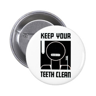 Keep Your Teeth Clean Pinback Button