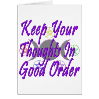 Keep Your Thoughts In Good Order Greeting Cards