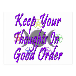 Keep Your Thoughts In Good Order Postcard