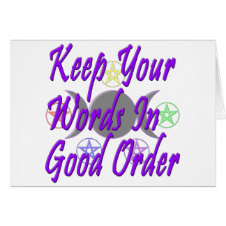 Keep Your Words In Good Order Card