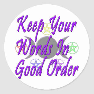 Keep Your Words In Good Order Classic Round Sticker