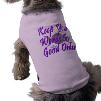 Keep Your Words In Good Order Dog Tee Shirt