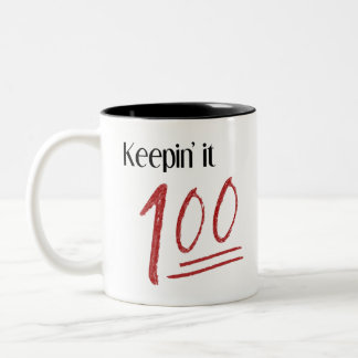 Keepin' It 100 Mug