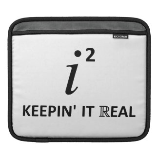 Keepin' It Real Sleeves For iPads