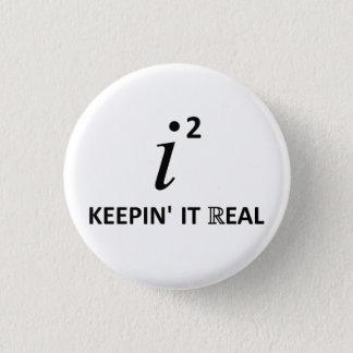 Keepin' It Real Pinback Button