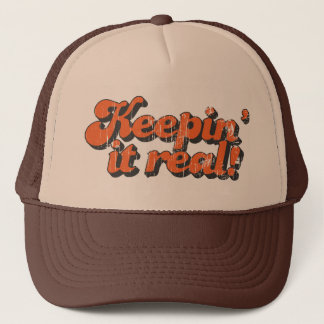 Keepin' it real Trucker Hat