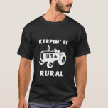 Keepin' It Rural T-Shirt
