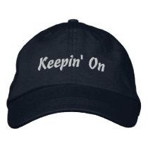 Keepin' On Baseball Cap