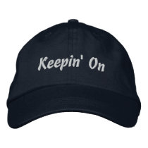 Keepin' On Embroidered Baseball Cap