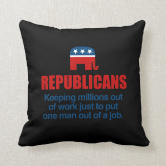 KEEPING MILLIONS OUT OF WORK JUST TO PUT ONE MAN O PILLOW