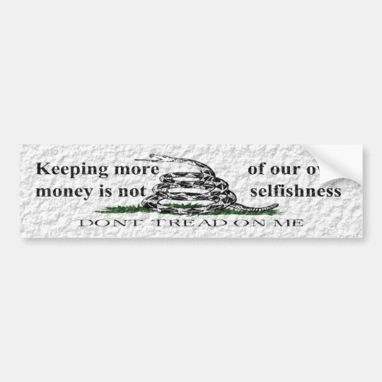 Keeping More Of Our Own Money  Bumper Sticker