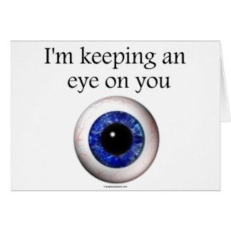 Keeping My Eye on You Card