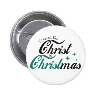 Keeping the Christ in Christmas Pinback Button