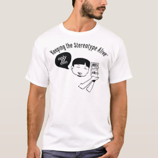 Keeping The Stereotype Alive - Chinese Rice T-Shirt