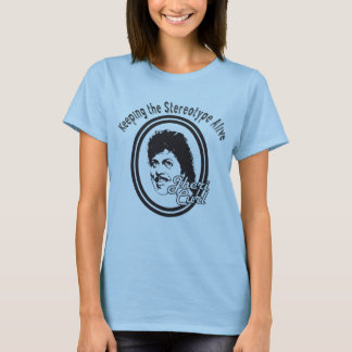 Keeping The Stereotype Alive - Jheri Curl T-Shirt