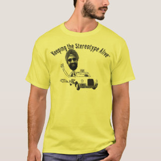 Keeping The Stereotype Alive - Taxi T-Shirt