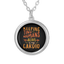 Keeping Tiny Humans Alive Mothers Day Fathers Day Silver Plated Necklace