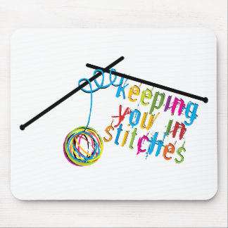 Keeping You in Stitches Mouse Pad