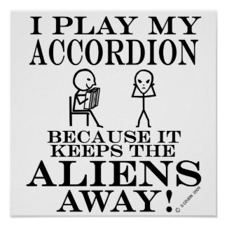 Keeps Aliens Away Accordion Poster