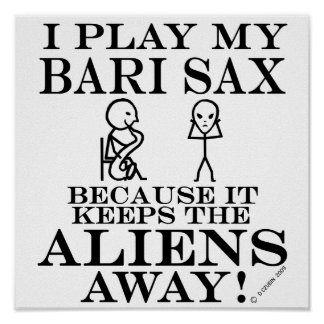 Keeps Aliens Away Bari Sax Poster